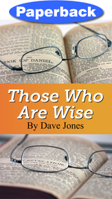 Those Who Are Wise / Jones, Dave / Paperback