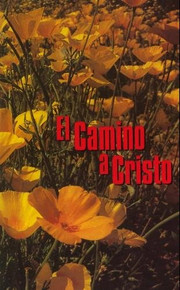 El Camino a Cristo--SPANISH (Steps to Christ) / White, Elena G.
