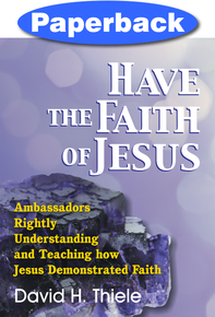 Have the Faith of Jesus / Thiele, David H. / Paperback
