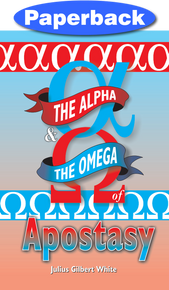 Cover of Alpha and the Omega of Apostasy, The