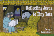 Reflecting Jesus to Tiny Tots / Kazebier, Peggy / Spiral Plastic
