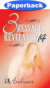 Three Messages of Revelation 14 / Andrews, John Nevins