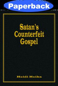 Cover of Satan's Counterfeit Gospel