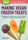 Cover of Making Vegan Frozen Treats