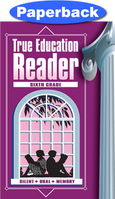 Cover of True Education Reader: 6th Grade
