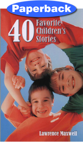 Forty Favorite Children's Stories / Maxwell, Lawrence / Paperback / LSI