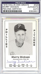 Murry Dickson Autographed 1979 Diamond Greats Card #320 Phillies PSA/DNA #83829631