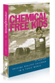 Chemical Free Kids - Raising Healthy Children In A Toxic World by Dr Sarah Lantz PHD