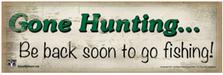 Gone Hunting... Wood Sign sku WS1202
