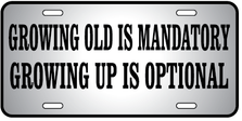 Growing Old Mandatory Auto Plate