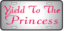 Yield To The Princess Auto Plate