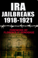 IRA Jailbreaks 1918 - 1921