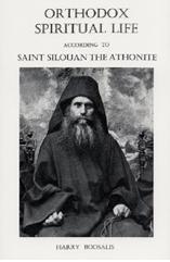 Orthodox Spiritual Life According to St. Silouan the Athonite