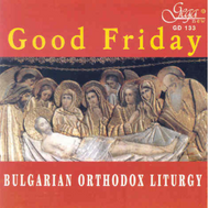 CD - Good Friday, Bulgarian Orthodox Liturgy