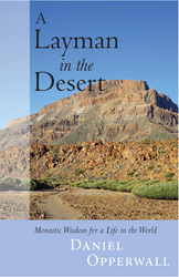 Layman in the Desert: Monastic Wisdom for a Life in the World