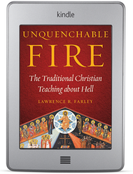 Unquenchable Fire: The Traditional Christian Teaching about Hell (ebook)