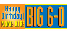 Happy Birthday Big 6-0 banner