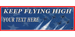 Keep Flying High Your Text Here with Blue Angels banner