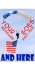 Your Message Goes Here and Here with paratrooper and American flag banner