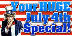 Your Huge July 4th Special banner