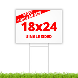 "SINGLE SIDED 18"" x 24"" Yard Sign"
