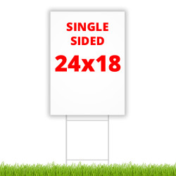 "SINGLE SIDED 24"" x 18"" Yard Sign"