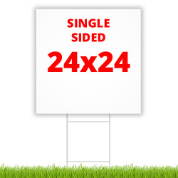 "SINGLE SIDED 24"" x 24"" Yard Sign"