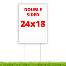 "24"" x 18"" double sided coroplast yard sign"