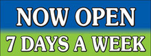 Now Open 7 Days a Week banner