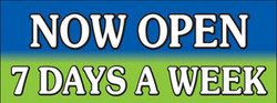 Now Open 7 Days a Week