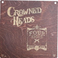 Crowned Heads / Four Kicks