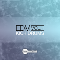 EDM Kick Drums Volume 1