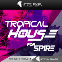 Tropical House for Spire Vol. 1