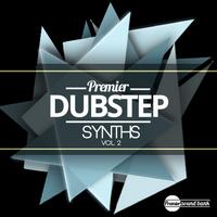 Dubstep Synths Vol. 2