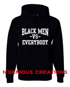 BLACK MEN VS. EVERYBODY HOODIE