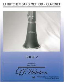 LJ Hutchen Band Method - Clarinet Book 2