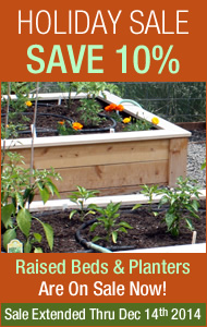 Holiday Sale! All Planters & Raised Beds 10% Off