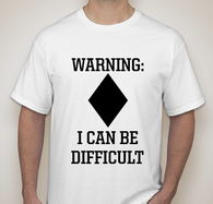 Warning I can be difficult Shirt