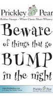 Beware of Things That Go Bump - Red Rubber Stamp