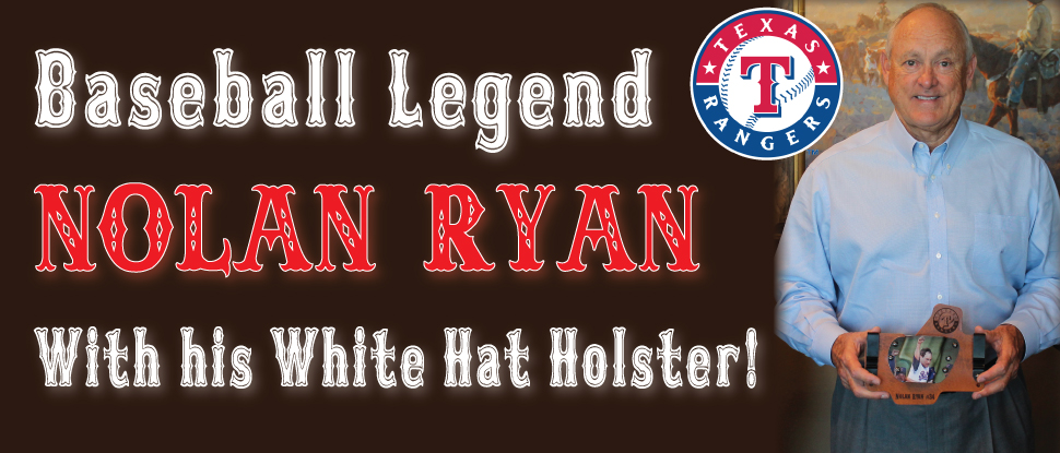 Nolan Ryan with his White Hat Max Tuck Concealed Carry Holster