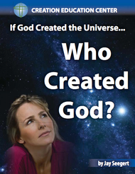 If God Created the Universe, Who Created God?