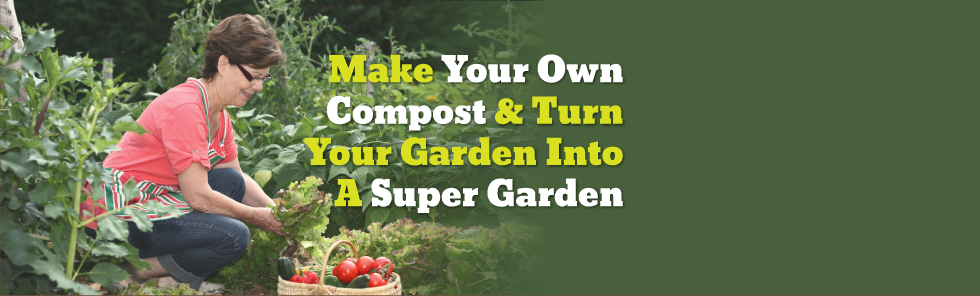 Make your own compost & turn your garden into a super garden