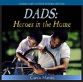 Dads: Heroes in the Home by Curtis Martin   Dads are special people when it comes to raising kids. This popular CD is filled with humorous stories and practical advice, as Curtis Martin shares with a live audience of men how to be a godly role model to your kids. Topics include:    How men can develop heroic generosity in service of their families  Special tips from the Old Testament for dads The unique powers that God gives to fathers and how to implement them in your family