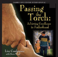 Passing the Torch Achieving Excellence in Fatherhood  by Steve Wood   There is nothing quite like the electric atmosphere at a live men's conference. This CD album captures the dynamism of a live conference where dads are coached in fatherhood strategies. Just like in a football game these fathering strategies are divided into four quarters:   Quarter 1: Keys to fathering the early years; When and how to discipline.    Quarter 2: How to raise your sons to be real men; keys to successful fathering of daughters.    Quarter 3: The most effective way to motivate teens; How to keeps teens out of trouble; creative alternatives to the dating game.    Quarter 4: Preparing your children for marriage    Good teams often lose because of turnovers. Likewise in fatherhood, a few critical mistakes can torpedo success at home. Throughout the four quarters of this live seminar, men are taught how to avoid the big mistakes that dads often make. This CD album is a perfect drive-time gift. It will bring a vibrant fatherhood conference right into any man's truck or car.