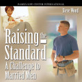 Raising the Standard A Challenge to Married Men  by Steve Wood   In this marriage talk given to a men-only audience, Steve Wood gives a no-holds-barred challenge to men to build a strong marriage: the foundation of their fatherhood and family life. Steve shares with men seven secrets to a happy marriage. Topics include:    How to improve communication skills with your wife  The one thing that can make your marriage work - or bring you back together  Something to remember about divorce that can literally save your marriage  The three-fold levels of the marital bond, and how they are broken by a mistake most couples make - and how to fix it