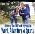 "How to Build Faith Through Work, Adventure and Sports by Steve Wood   ""The relationships built through shared work, adventure, and sports are like a bridge that the faith can cross over to the hearts of your children. The stronger the bridge, the stronger the faith conveyed."" - Steve Wood   Topics Include:  How fishing and Faith go together  The two most common mistakes fathers make in trying to teach their children the Faith, and how to avoid them  The key ingredient for passing on the Faith to children  How to build bridges with your children through work, adventure, and sports How to find time for family prayer How fathers can prevent faith washout in their children"