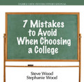 "7 Mistakes to Avoid When Choosing a College Essential Information for Parents & Teens  by Steve Wood & Stephanie Wood   Steve Wood and his daughter, Stephanie, unveil seven common mistakes that parents and teens make when choosing a college. Their discussion will not make the college decision for you, but it will set down some key ideas and questions that few are talking about, but that many need to consider. Topics include:    What you need to read about a college that is much more important than the full-color glossy catalog  Which campuses, if any, are safe havens from worldly temptations?  Who to talk to that really knows what is happening on any campus (hint: it's not the admissions director)  Should debt be the answer to skyrocketing tuitions and fees? Why having your children contribute financially to their college education encourages responsibility  An often-overlooked low cost option for college  The really big mistake middle class families make when selecting a college and a college major. GOD definitely spoke to us through you today!  Customer Testimonial: ""God definitely spoke to us through you today on your radio show ""7 Mistakes to Avoid in Choosing a College""! Our daughter graduates in May. So, as you can imagine we are talking about ""college"". I was driving back to my office after a home visit when I decided to listen the radio and, I tuned in to your program. As soon as I realized what I was listening to I started crying. Because only the Lord knows how deeply all this issue of ""college"" is hurting us. Particularly my husband (as the provider) and me (as his supporter).Today, the Lord answered our prayers. Thank you Steve -- Marina"