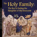 The Holy Family: Key to Ending the Slaughter of the Innocents by Steve Wood  In Herod's day, armed Roman soldiers tortured and killed the baby boys in the town where Baby Jesus lived. Parents looked on in helpless horror as their children were ripped from their arms. In our modern day, something similar is going on throughout America- but with one key difference. Parents voluntarily pay ruthless killers to murder their own children through abortion.  In the Church calendar, the Feast of the Holy Innocents in immediately followed by the Feast of the Holy Family. These two feast days are connected because the Holy Family provided sanctuary for the baby Jesus, saving him from the slaughter.  In this CD, Steve Wood explains why the Holy Family is the key to ending legal abortion. You'll hear why it's not enough to be anti-abortion - we must be pro-life in the fullest sense. Steve explains the power of a simple 60-second prayer that has changed lives in profound ways. Quite a few babies wouldn't be alive today, except for this amazing prayer
