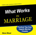 What Works in Marriage: Practical Tips from Happily Married Couples (CD)*