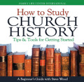 How to Study Church History: Tips & Tools for Getting Started (CD)*